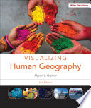 Visualizing Human Geography  At Home in a Diverse World  2nd Edition