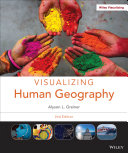 Visualizing Human Geography: At Home in a Diverse World, 2nd Edition