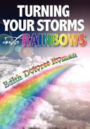 Turning Your Storms Into Rainbows
