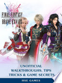 Final Fantasy Brave Exvius Unofficial Walkthroughs  Tips Tricks   Game Secrets