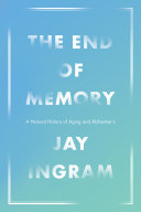 The End Of Memory : one of the most puzzling and debilitating conditions...