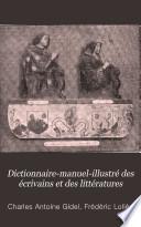 Dictionnaire manuel illustr   des   crivains   des litt  ratures