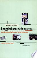 I peggiori anni della sua vita  La televisione italiana nel nuovo millennio