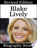 Blake Lively - Biography Series