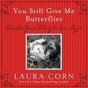 You Still Give Me Butterflies
