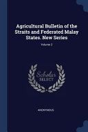 Agricultural Bulletin of the Straits and Federated Malay States. New Series; Culturally Important And Is Part Of The