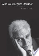 Who Was Jacques Derrida