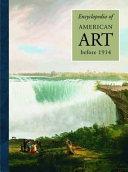 Encyclopedia of American Art Before 1914