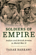Soldiers of empire : Indian and British armies in World War II /