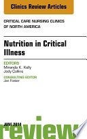 Nutrition in Critical Illness  An Issue of Critical Nursing Clinics