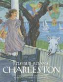Rosebud Roams Charleston