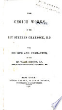 The Choice Works of the Rev  Stephen Charnock  B D