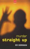 Murder Straight Up book