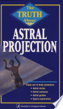 The Truth About Astral Projection