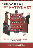A New Deal for Native Art The New Deal Promoted Indigenous