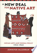 A New Deal for Native Art The New Deal Promoted Indigenous Arts