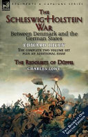 The Schleswig Holstein War Between Denmark and the German States
