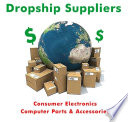 Consumer Electronics & Computer Accessories Dropship Supplier Guide