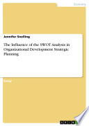 The Influence of the SWOT Analysis in Organizational Development Strategic Planning