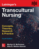 Leininger S Transcultural Nursing Concepts Theories Research Practice Fourth Edition