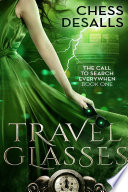 Travel Glasses  The Call to Search Everywhen  Book 1
