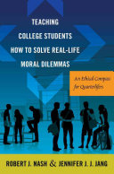 Teaching College Students How to Solve Real life Moral Dilemmas