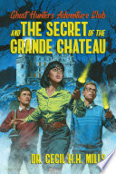 Book Ghost Hunters Adventure Club and the Secret of the Grande Chateau