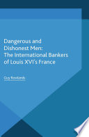 Dangerous and Dishonest Men  The International Bankers of Louis XIV s France