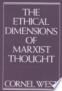 Ethical Dimensions of Marxist Thought