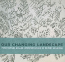 Our Changing Landscape
