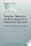 Tradition, Modernity, and Post-modernity in Comparative Education