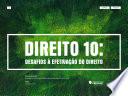 Direito 10: desafios à efetivação do direito