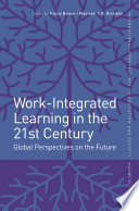 Work Integrated Learning in the 21st Century