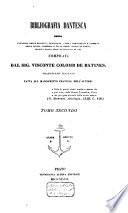Bibliografia dantesca ossia catalogo delle edizioni traduzioni  codici manoscritti e comenti della Divina Commedia e delle opere minori di Dante  Colomb de Batines