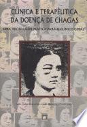 Clínica e terapêutica da doença de Chagas: uma abordagem prática para o clínico geral