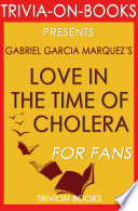 Love in the Time of Cholera  A Novel By Gabriel Garcia Marquez  Trivia On Books