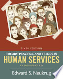 Theory  Practice  and Trends in Human Services  An Introduction