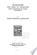 The Poetical Works of Henry Wadsworth Longfellow  Evangeline  Song of Hiawatha  Courtship of Miles Standish