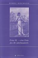 Erna M. - eine Frau des 20. Jahrhunderts