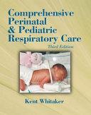 Comprehensive Perinatal and Pediatric Respiratory Care