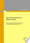 Sprachverwendung im Game-Chat: Eine empirische Untersuchung der Computerspielkommunikation