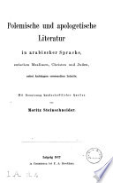 Polemische und apologetische Literatur in arabischer Sprache, zwischen Muslimen, Christen und Juden
