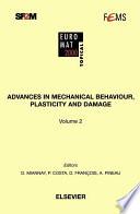 Advances in Mechanical Behaviour  Plasticity and Damage