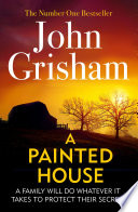A Painted House : from the bestselling author and...