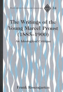 The Writings of the Young Marcel Proust  1885 1900
