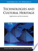 Handbook of Research on Technologies and Cultural Heritage  Applications and Environments