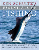Ken Schultz s Essentials of Fishing