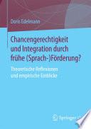 Chancengerechtigkeit und Integration durch frühe (Sprach-)Förderung?