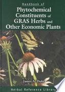 Handbook of Phytochemical Constituents of GRAS Herbs and Other Economic Plants Other Economic Plants Is A Unique Catalog