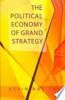 The Political Economy of Grand Strategy